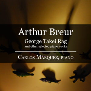 Arthur Breur: George Takei Rag and other selected piano works