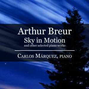 Arthur Breur: Sky In Motion and other selected piano works